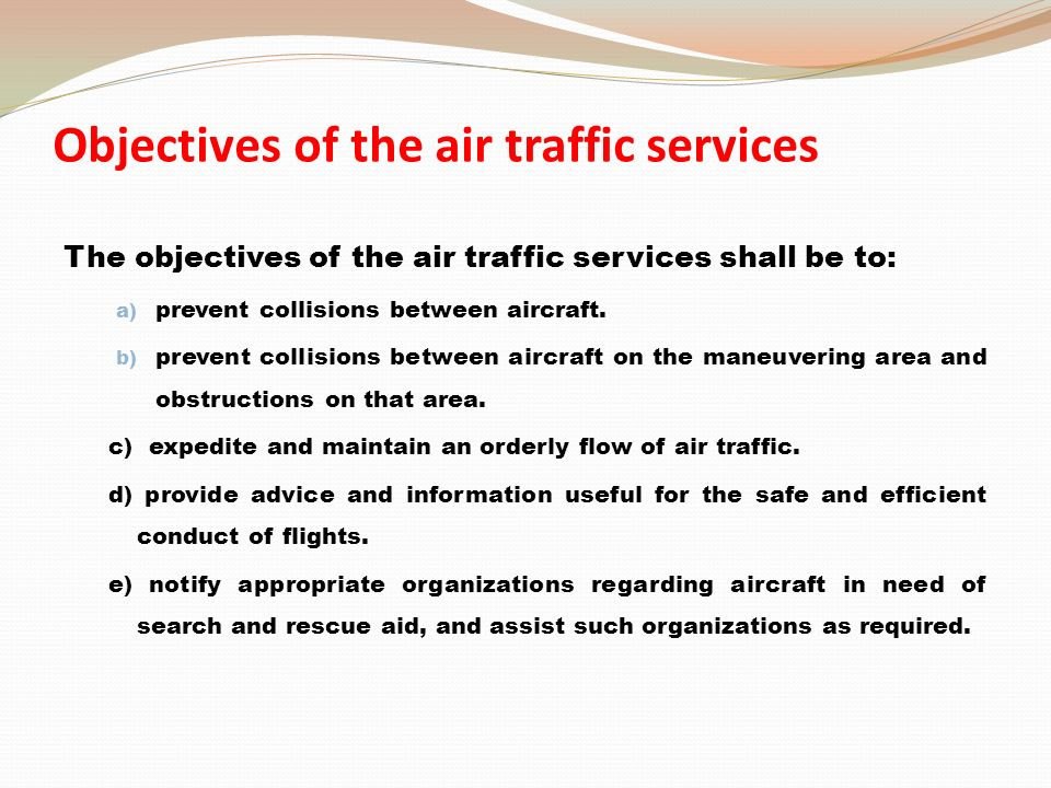 "objectives of air traffic services ats Twenty-fourth ""a"" schedule (regulations 195 - 214) air traffic services subpart a: general 1."