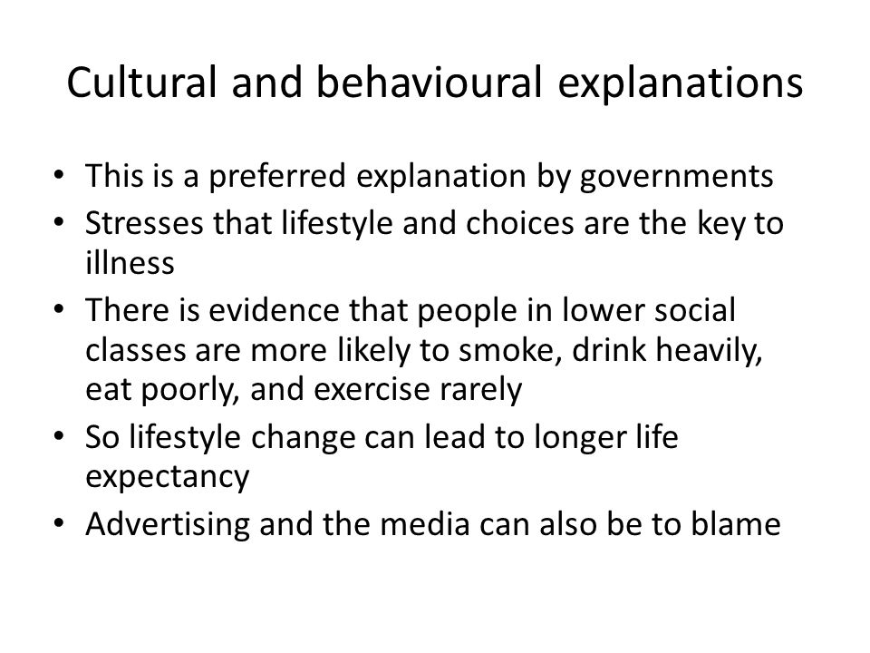 Cultural and behavioural explanations