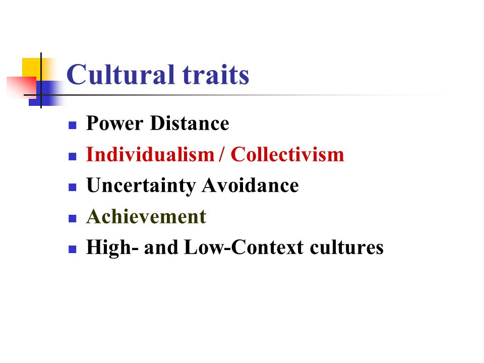 Cultural traits Power Distance Individualism / Collectivism