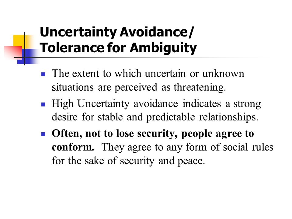 Uncertainty Avoidance/ Tolerance for Ambiguity