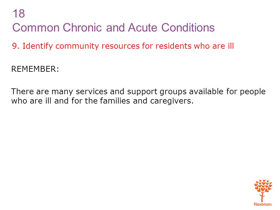 9. Identify community resources for residents who are ill
