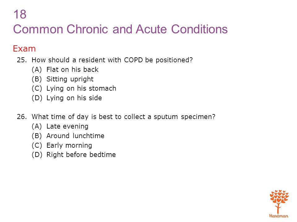 Exam How should a resident with COPD be positioned