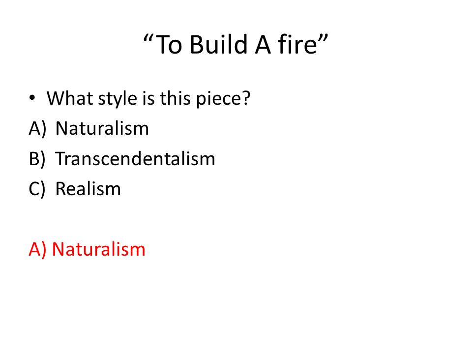 Naturalism In To Build A Fire Essay - Fire