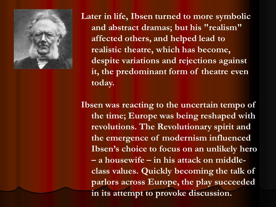 Theatre History Realism & Henrik Ibsen. - ppt download
