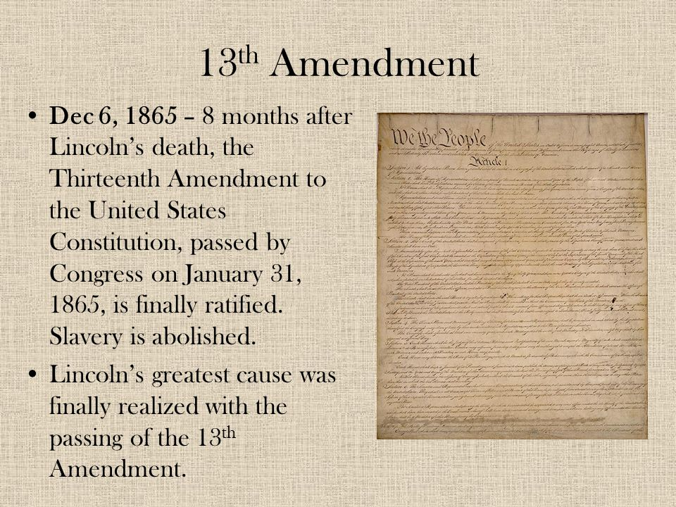 an overview of the thirteenth amendment of the constitution and the abraham lincolns speech the eman Thirteenth amendment signed by abraham lincoln, congressional copy at the national constitution center, on loan from anonymous lender.