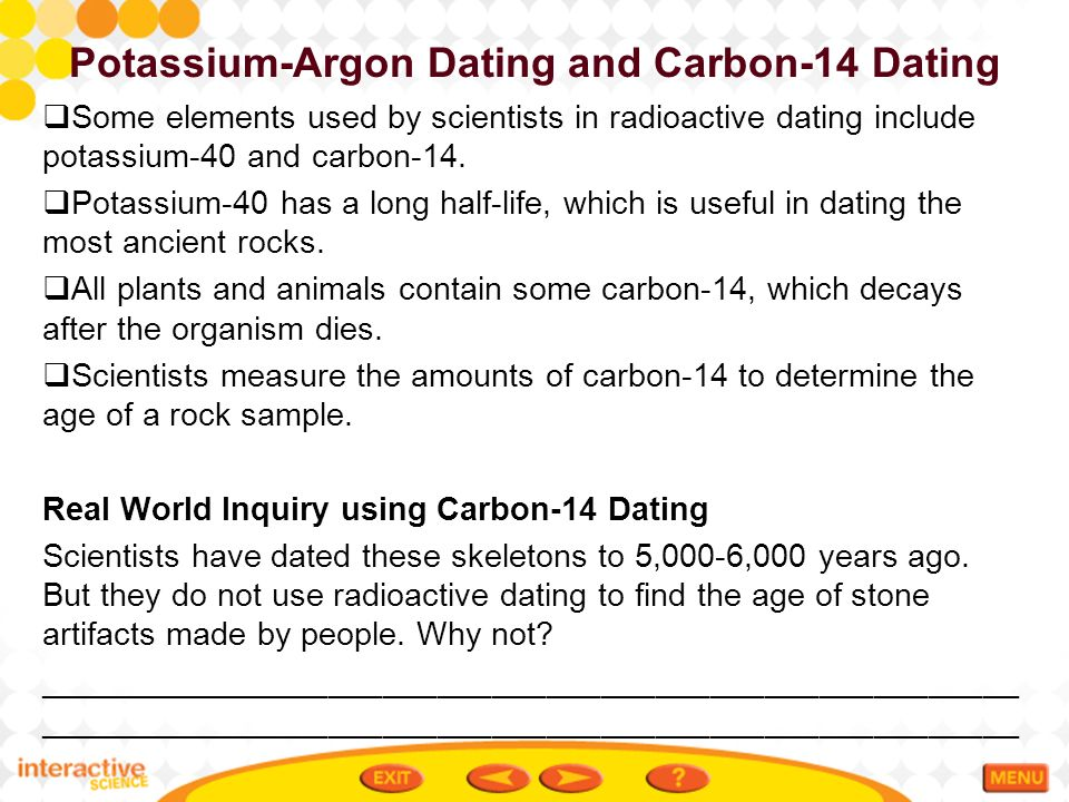 potassium argon method of dating Being or relating to a method of dating paleontological or geological materials based on the radioactive decay of potassium to argon  look up potassium-argon.