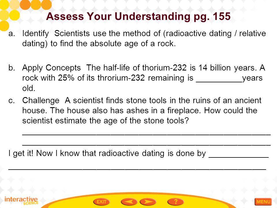 how do scientists use absolute dating Uniformitarian geologists use so-called absolute dating methods to determine the ages of the  do all scientists accept the carbon-14 dating method as reliable .