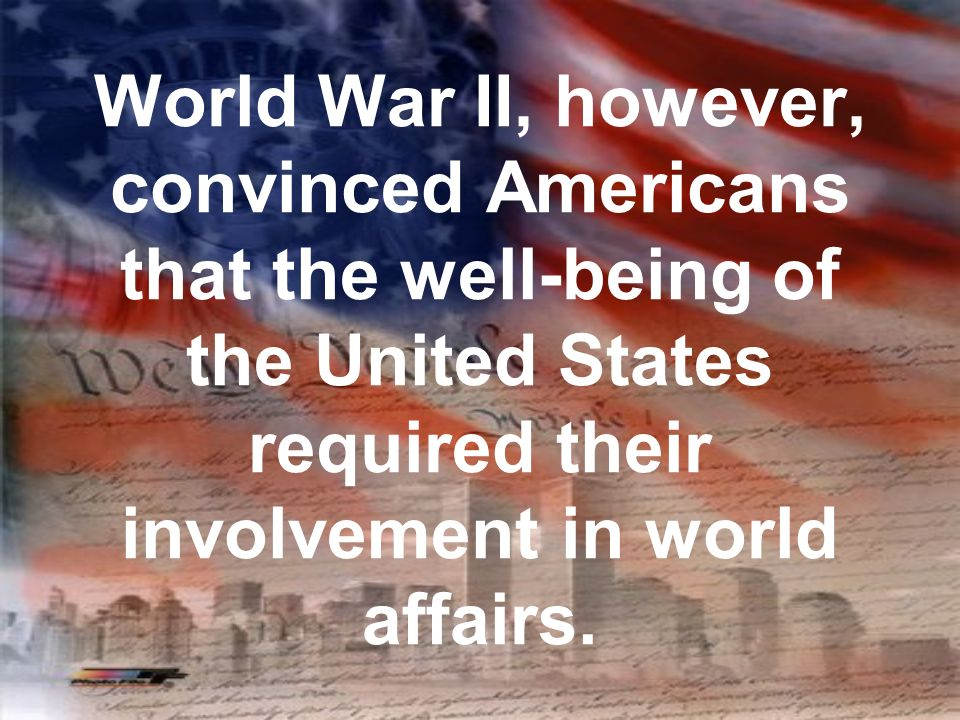The united states and its involvement in world affairs
