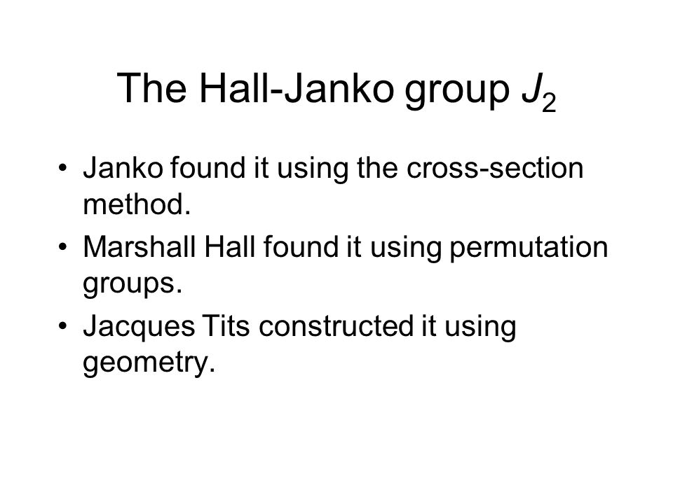 The Hall-Janko group J2 Janko found it using the cross-section method.
