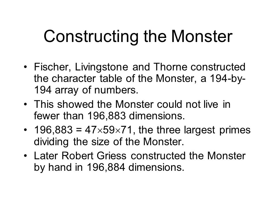 Constructing the Monster