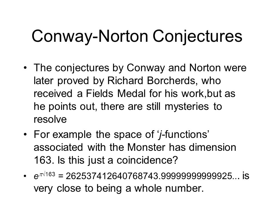 Conway-Norton Conjectures