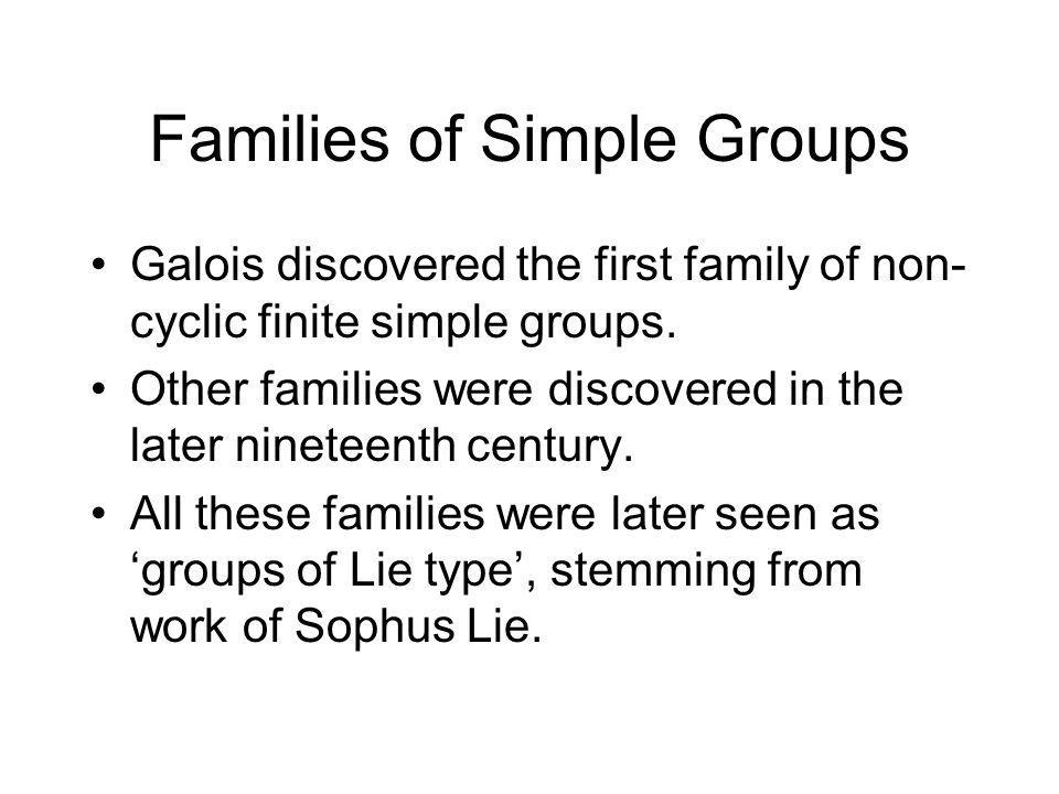 Families of Simple Groups