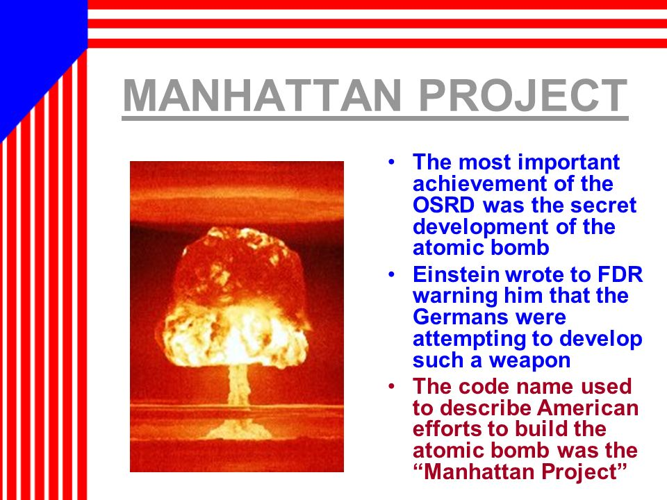the development of the manhattan project the creation of the atomic bomb during world war ii The manhattan project attempt to construct an atomic bomb during world war ii manhattan project also led to the creation of two more.