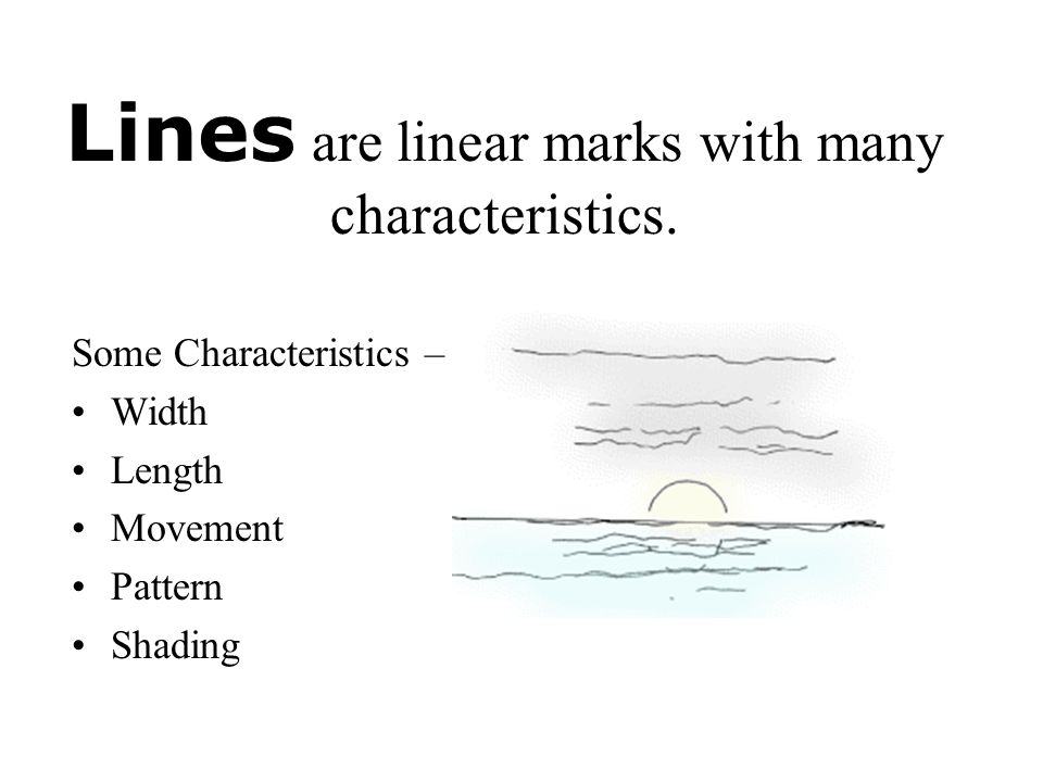 Lines are linear marks with many characteristics.