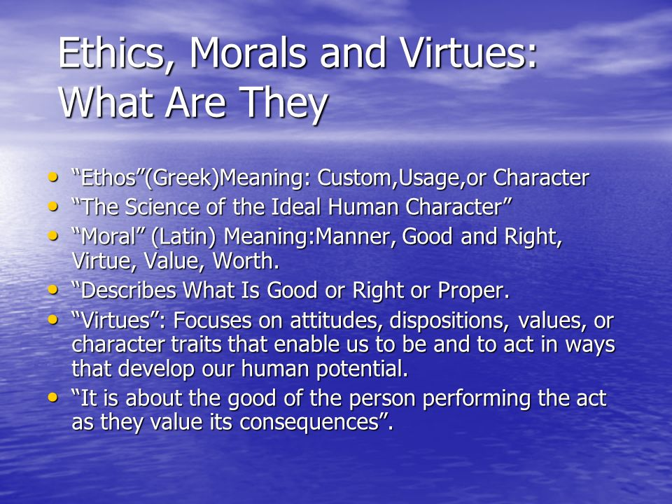 differentiate virtues from values discuss the characteristics of both But we would then have to recognize the distinction i draw in some other  we  could list the concrete moral duties, responsibilities, and virtues we  these two  concepts, of living well and of having a good life, are interpretive concepts  it  sounds too wildean, as if the qualities we value in a painting—fine.