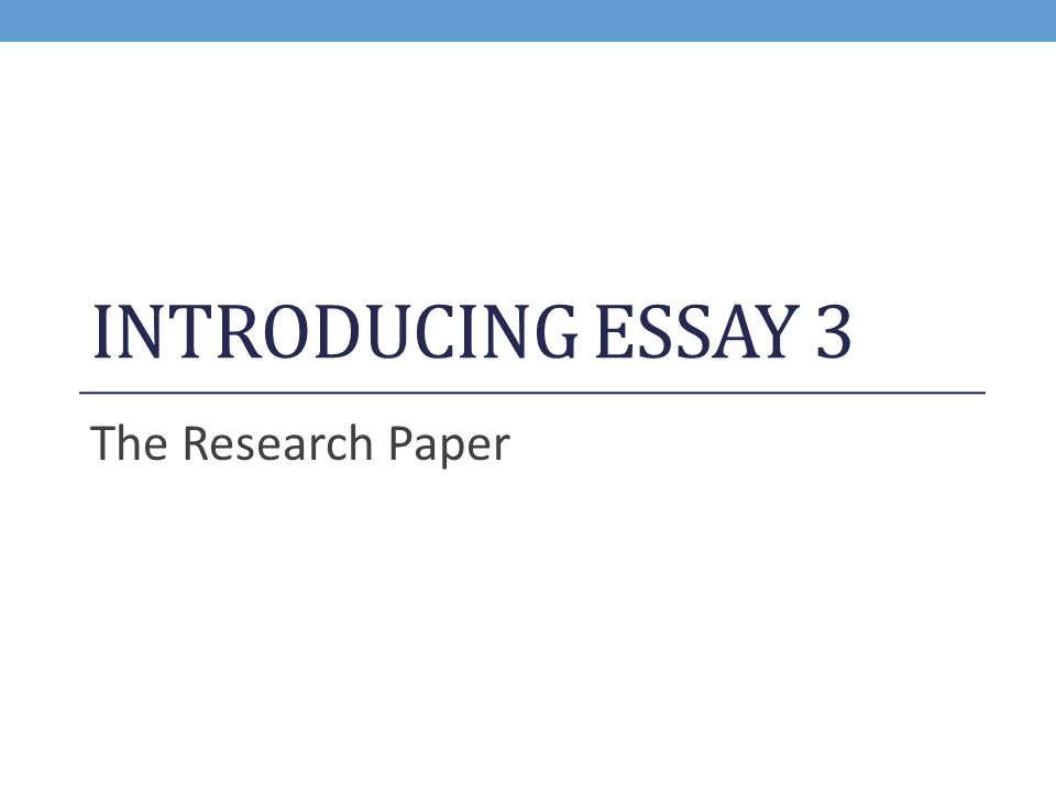 introducing essay the research paper ppt video online  1 introducing essay 3 the research paper