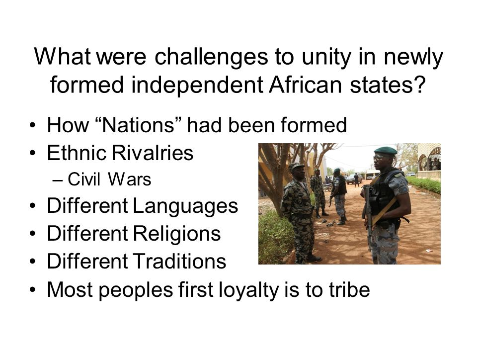 What were challenges to unity in newly formed independent African states