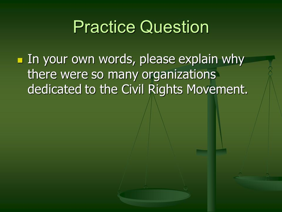 explain why the civil rights movement The civil rights movement was a struggle for social justice that took place mainly during the 1950s and 1960s for blacks to gain equal rights under the law in the united states the civil war had.