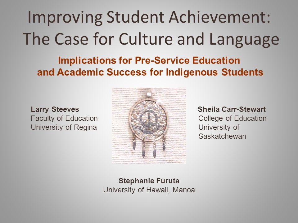Improving Student Achievement: The Case for Culture and Language