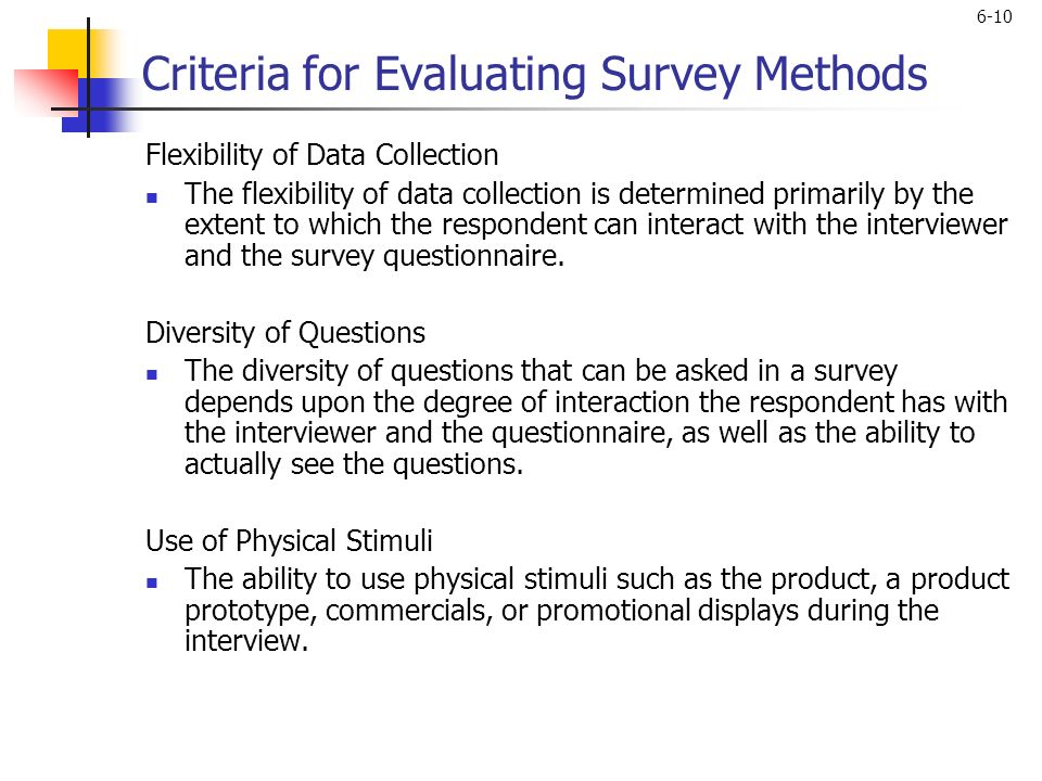 the methods used in making an interview or survey Program evaluation is essential to  national health interview survey  sources can vary widely and that in some cases multiple methods will be used and.