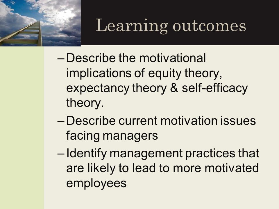 define motivation explain how the expectancy John stacey adams' equity theory helps explain why pay and conditions alone don't determine motivation  expectancy theory of motivation.