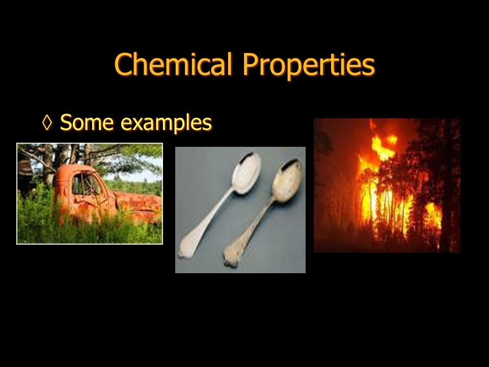 Chemical Properties Some examples