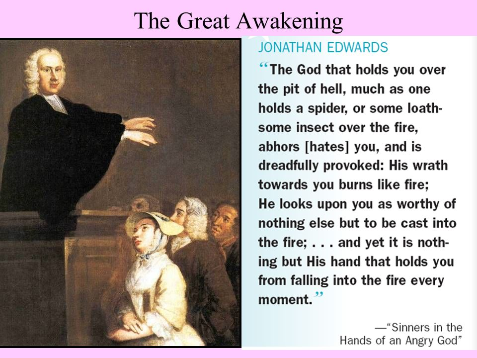 cause and effect of the great awakening 1 - democratic colonial america: cause and effect of the great awakening introduction ) american society wasn't that democratic during the colonial days although it was much more democratic than england, it still wasn't quite there yet.
