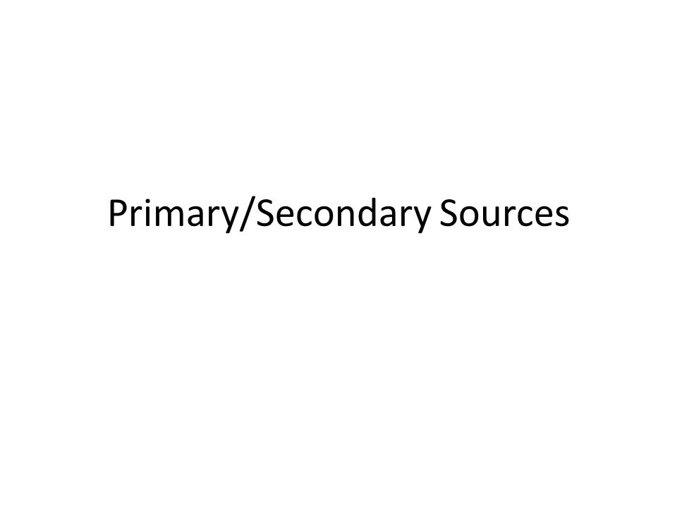 Primary and Secondary Sources ppt download – Primary Secondary Sources Worksheet