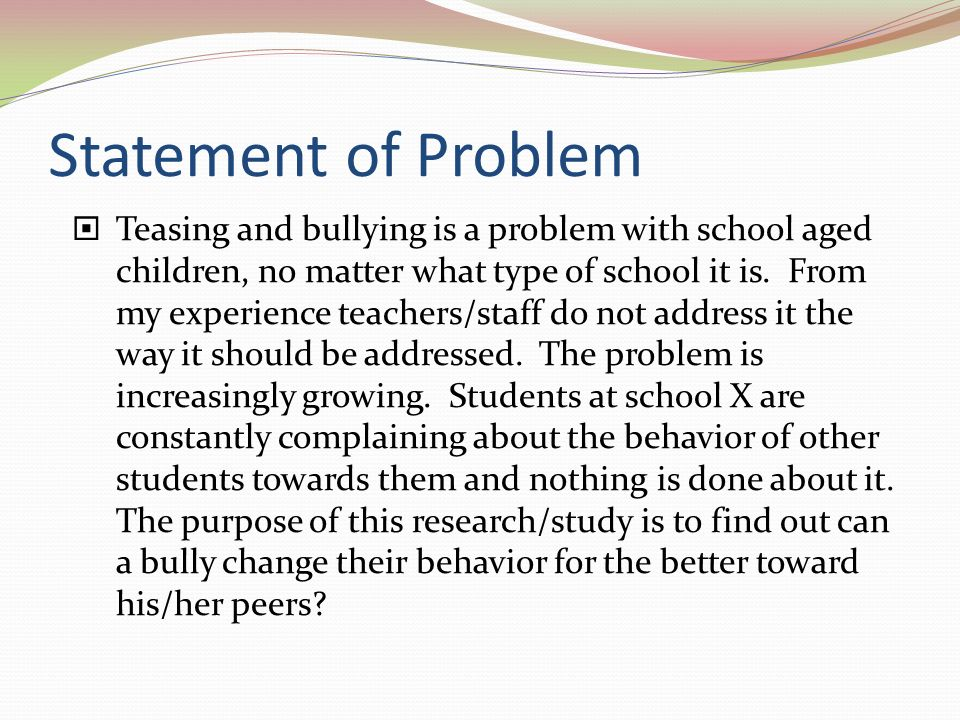 bullying problem statement Notifying the school about a bullying incident— using a template letter  thank you for your prompt attention to this serious problem sincerely.