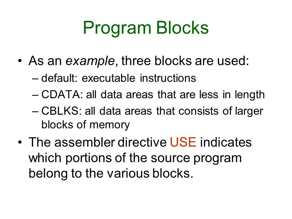 Program Blocks As an example, three blocks are used: