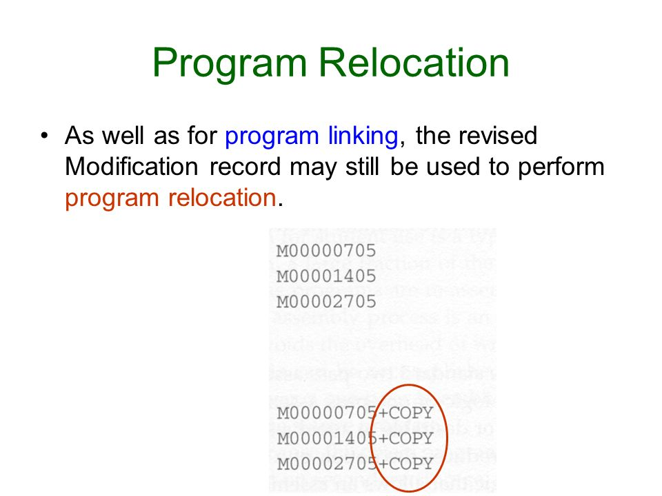 Program Relocation As well as for program linking, the revised Modification record may still be used to perform program relocation.
