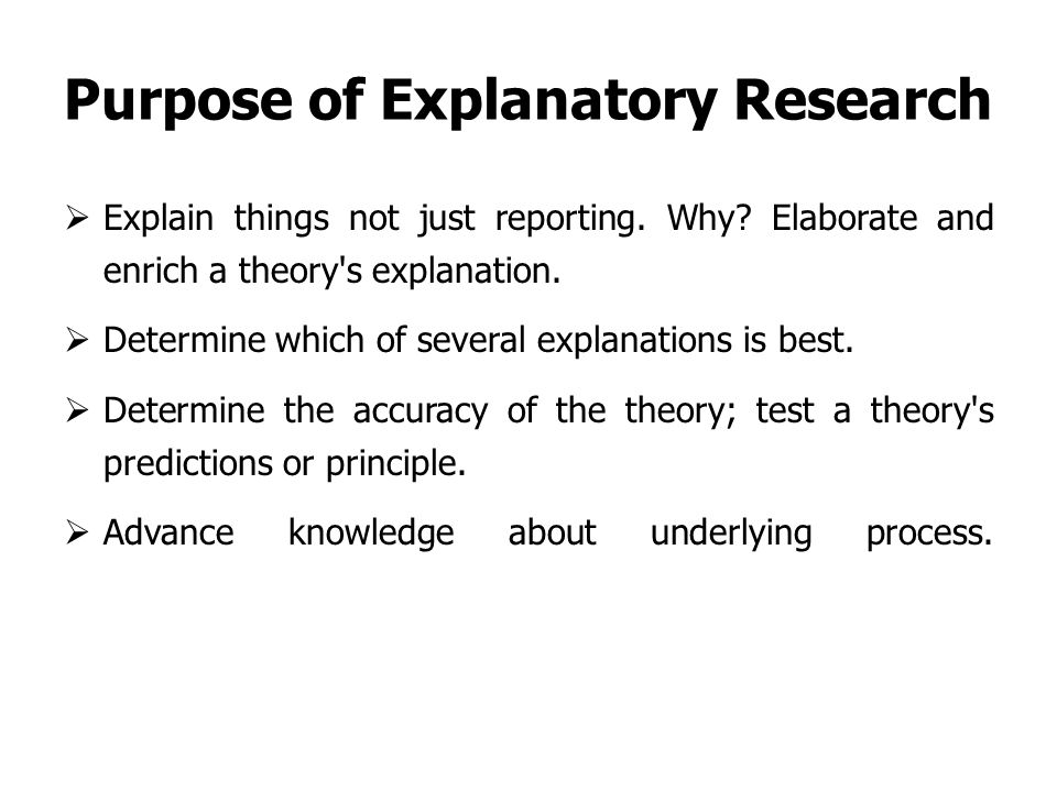 Purpose of the study: explanatory, descriptive, hypothesis ...