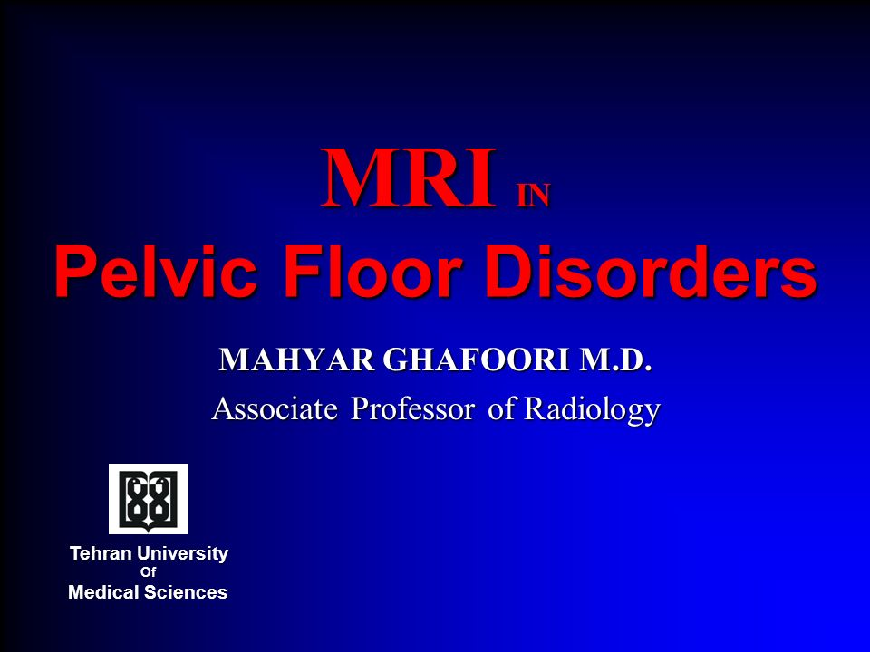 MRI IN Pelvic Floor Disorders