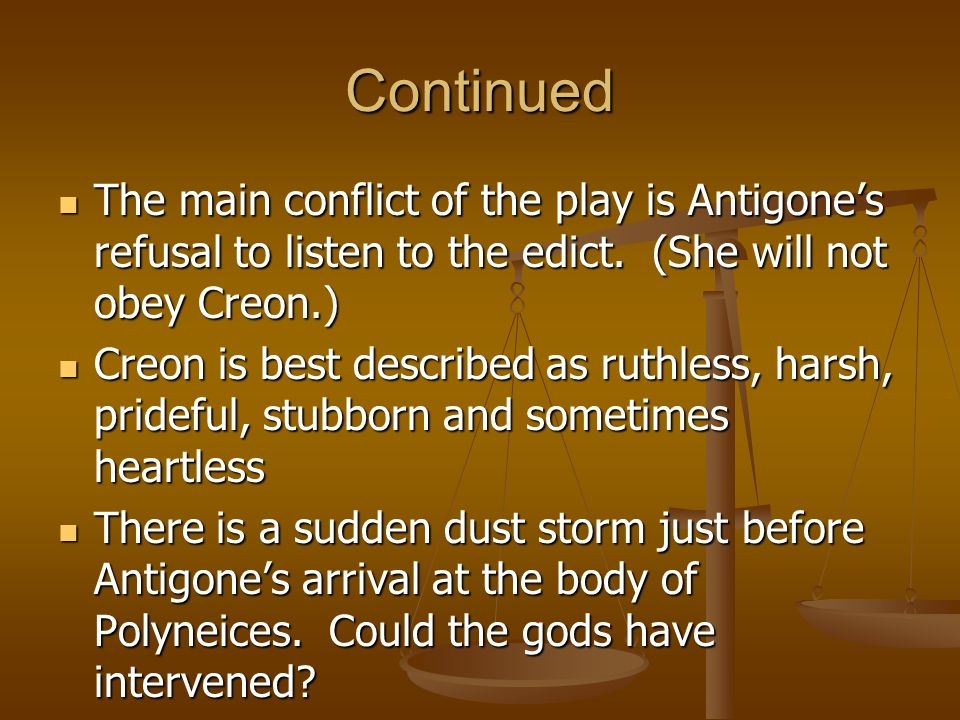 antigone creon pride vs power His career is a living illustration of power subverting good  who took great pride in their claim to have forced thebes to bury  can antigone, creon,.