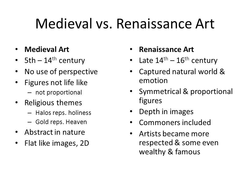 medieval vs renaissance art Renaissance vs middle ages  renaissance popes patronized renaissance art art: gothic style byzantine style dominates nearly totally religious.
