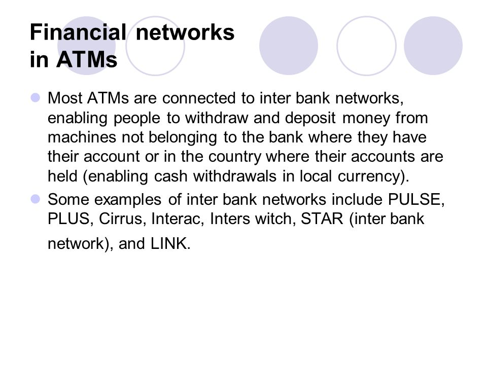Financial networks in ATMs