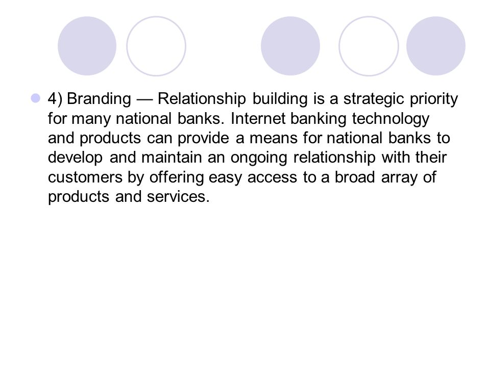4) Branding — Relationship building is a strategic priority for many national banks.
