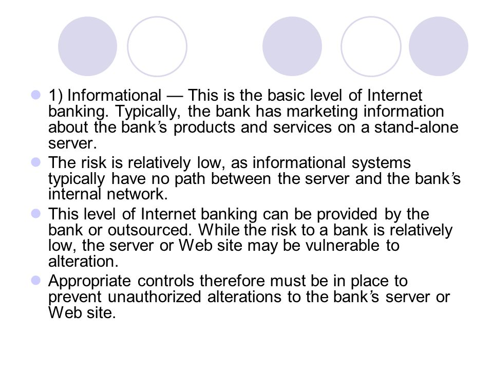 1) Informational — This is the basic level of Internet banking