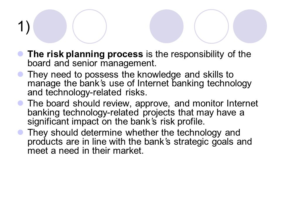 1) The risk planning process is the responsibility of the board and senior management.
