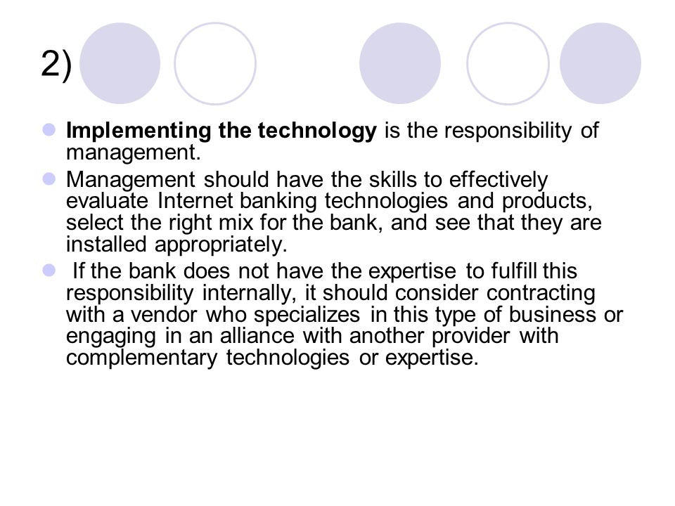 2) Implementing the technology is the responsibility of management.