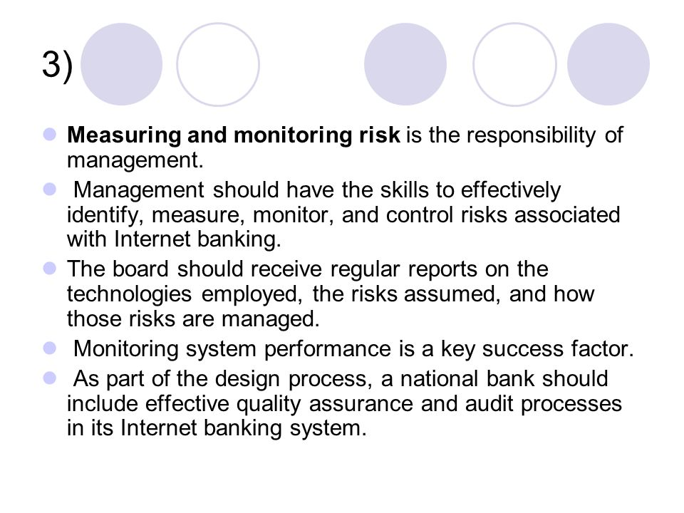 3) Measuring and monitoring risk is the responsibility of management.