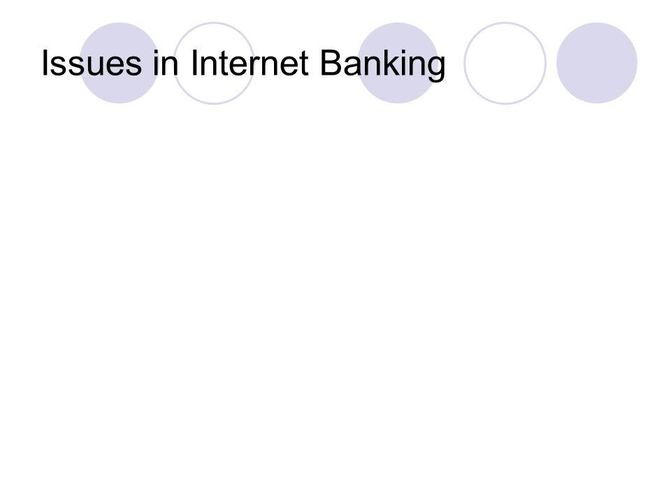 Issues in Internet Banking