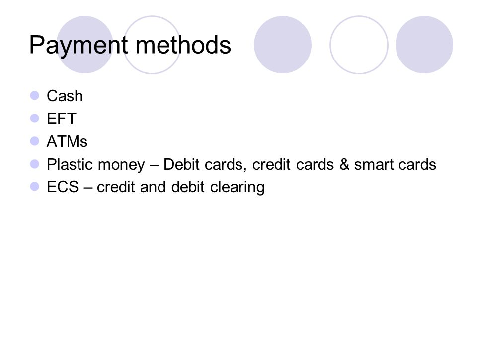Payment methods Cash EFT ATMs