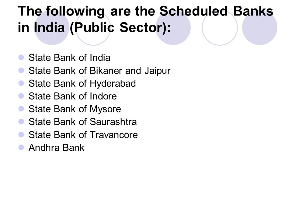 The following are the Scheduled Banks in India (Public Sector):