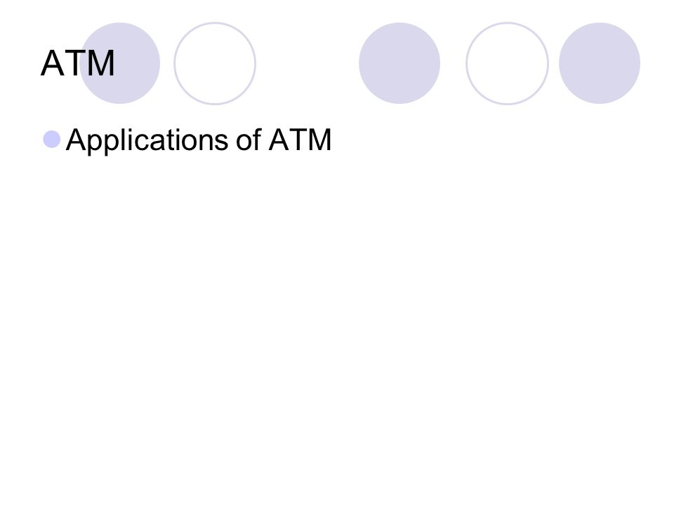 ATM Applications of ATM