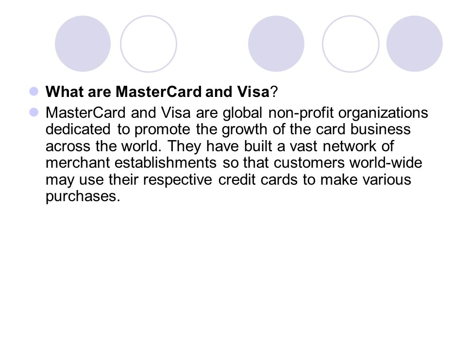 What are MasterCard and Visa