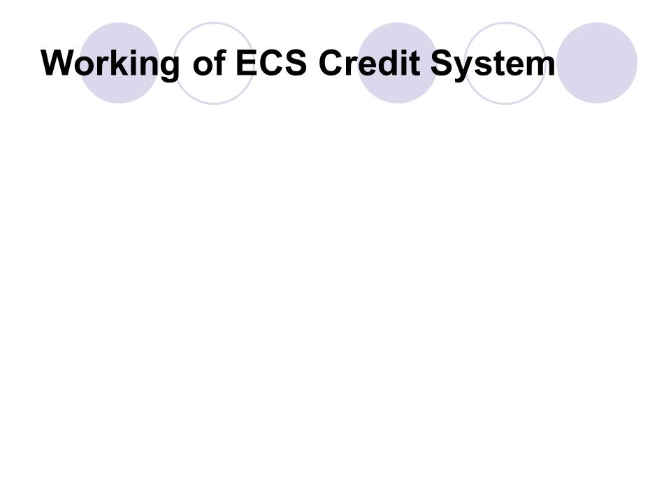 Working of ECS Credit System