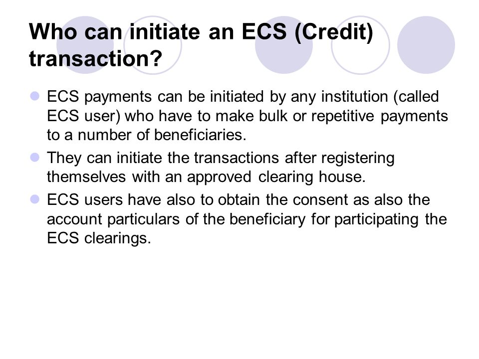 Who can initiate an ECS (Credit) transaction