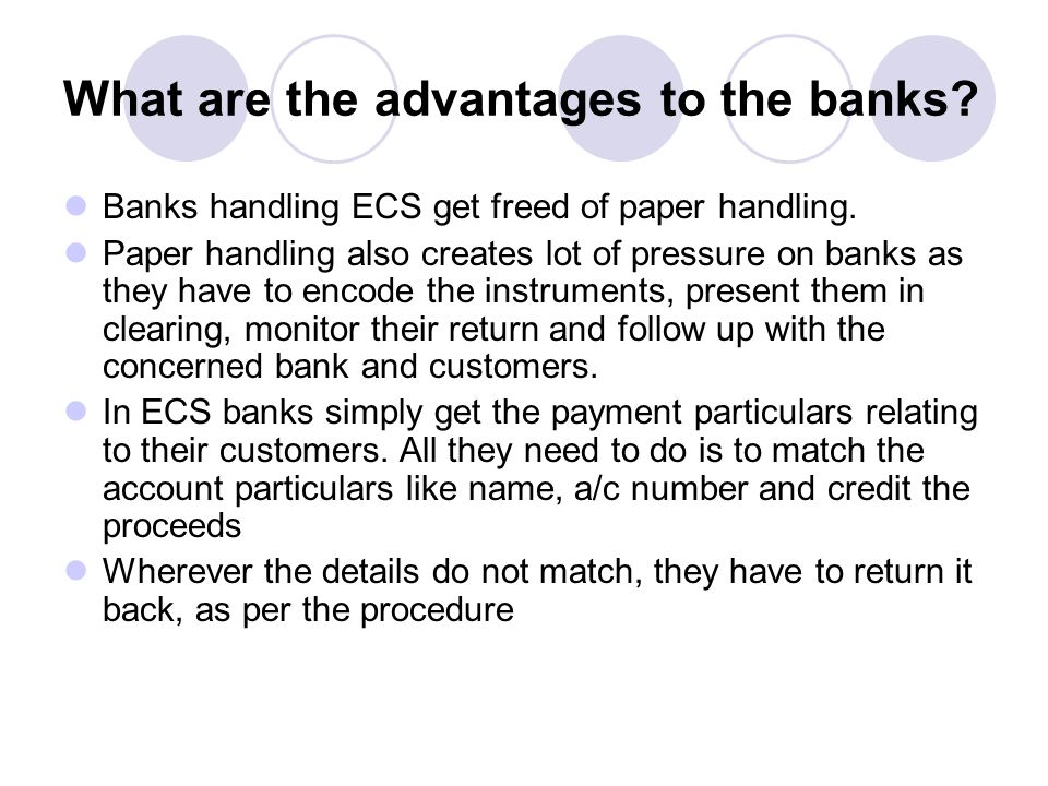 What are the advantages to the banks