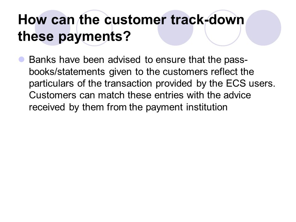 How can the customer track-down these payments